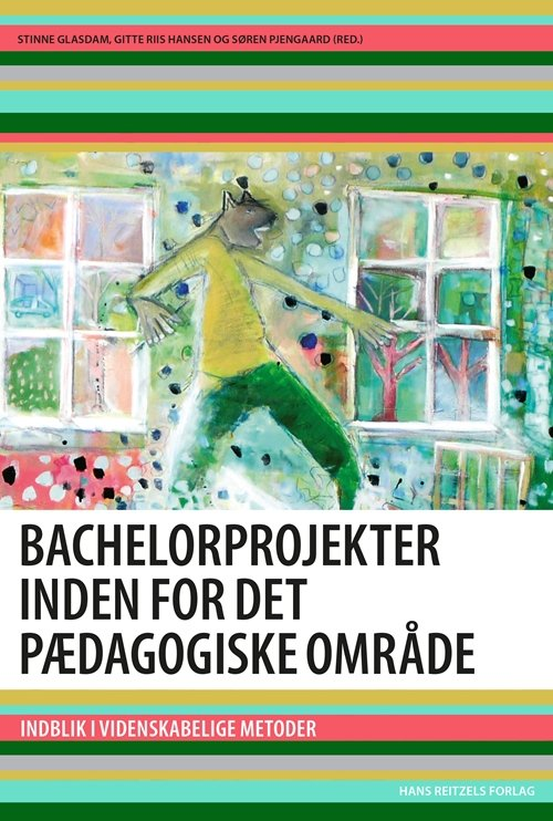 Bachelorprojekter Inden For Det Pædagogiske Område - Nana Vaaben - Bog