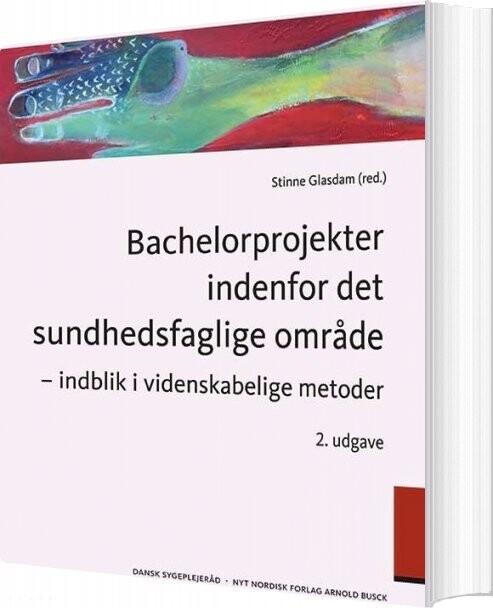 Image of   Bachelorprojekter Indenfor Det Sundhedsfaglige Område - Stinne Glasdam - Bog