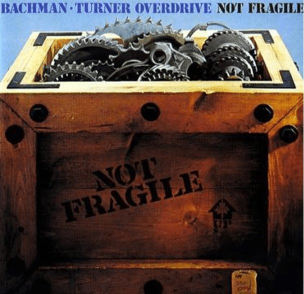 Image of   Bachman Turner Overdrive - Not Fragile - CD