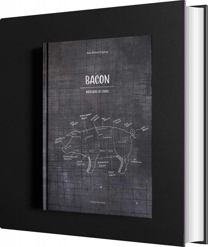 Image of   Bacon - øjeblikke Af Lykke - Allan ømand Ungstrup - Bog