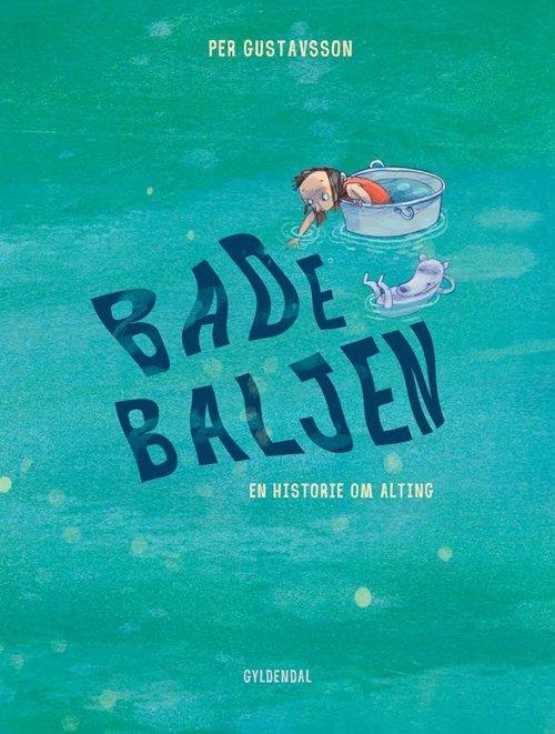 Image of   Badebaljen. En Historie Om Alting - Per Gustavsson - Bog