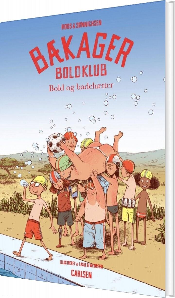 Image of   Bækager Boldklub 5 - Bold Og Badehætter - Jesper Roos Jacobsen - Bog