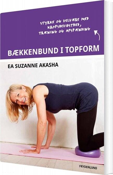 Bækkenbund I Topform - Ea Suzanne Akasha - Bog