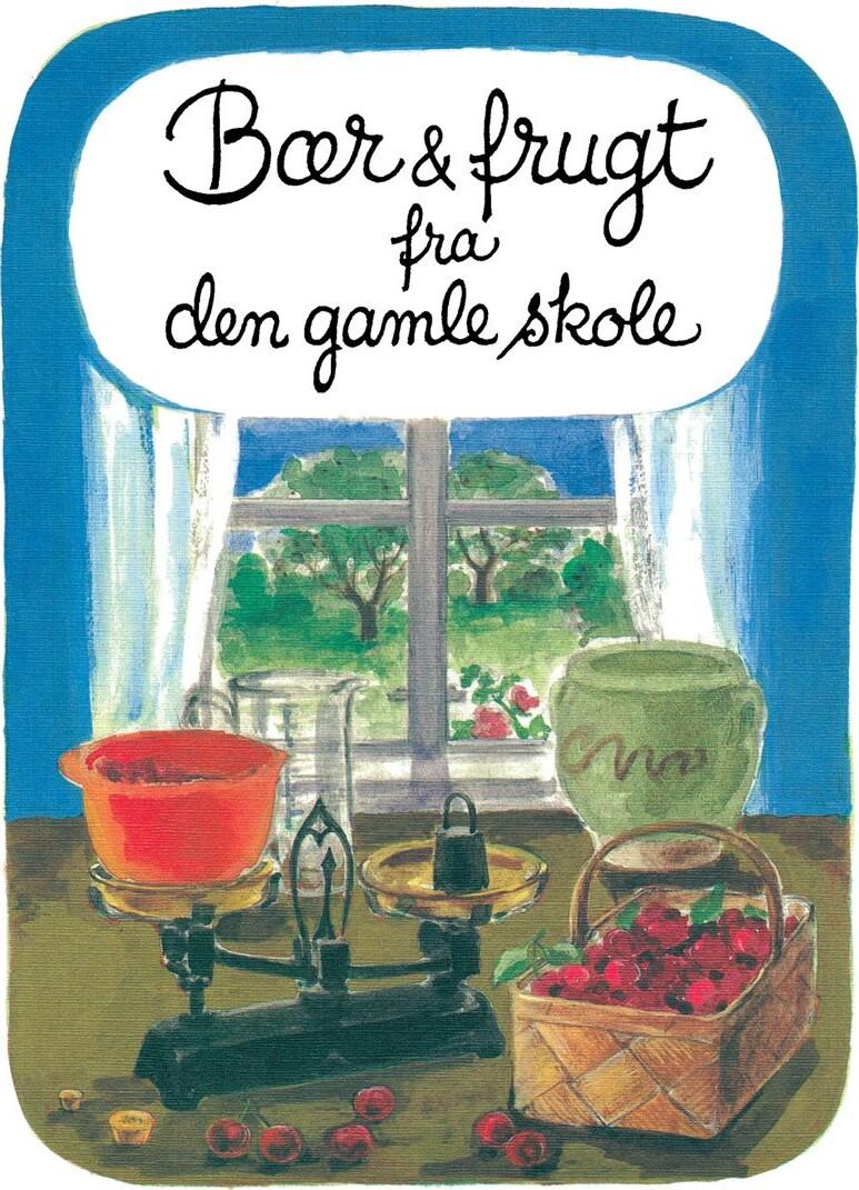 Image of   Bær & Frugt Fra Den Gamle Skole - Inga Linde Jensen - Bog