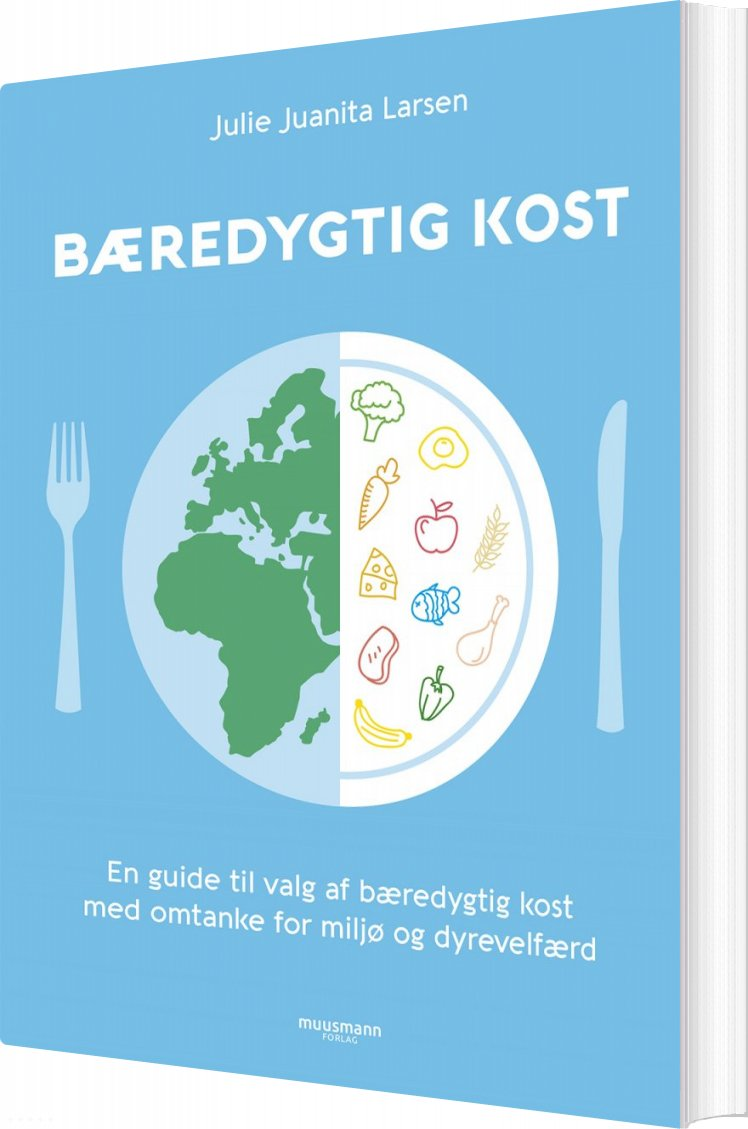 Bæredygtig Kost - Julie Juanita Larsen - Bog