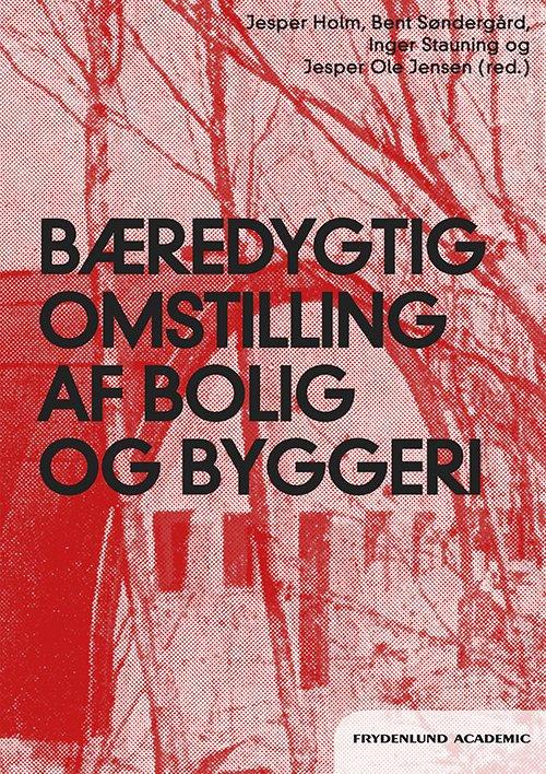 Billede af Bæredygtig Omstilling Af Bolig Og Byggeri - Jesper Holm - Bog