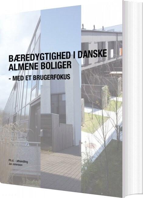Bæredygtighed I Danske Almene Boliger - Med Et Brugerfokus - Jan Johansson - Bog