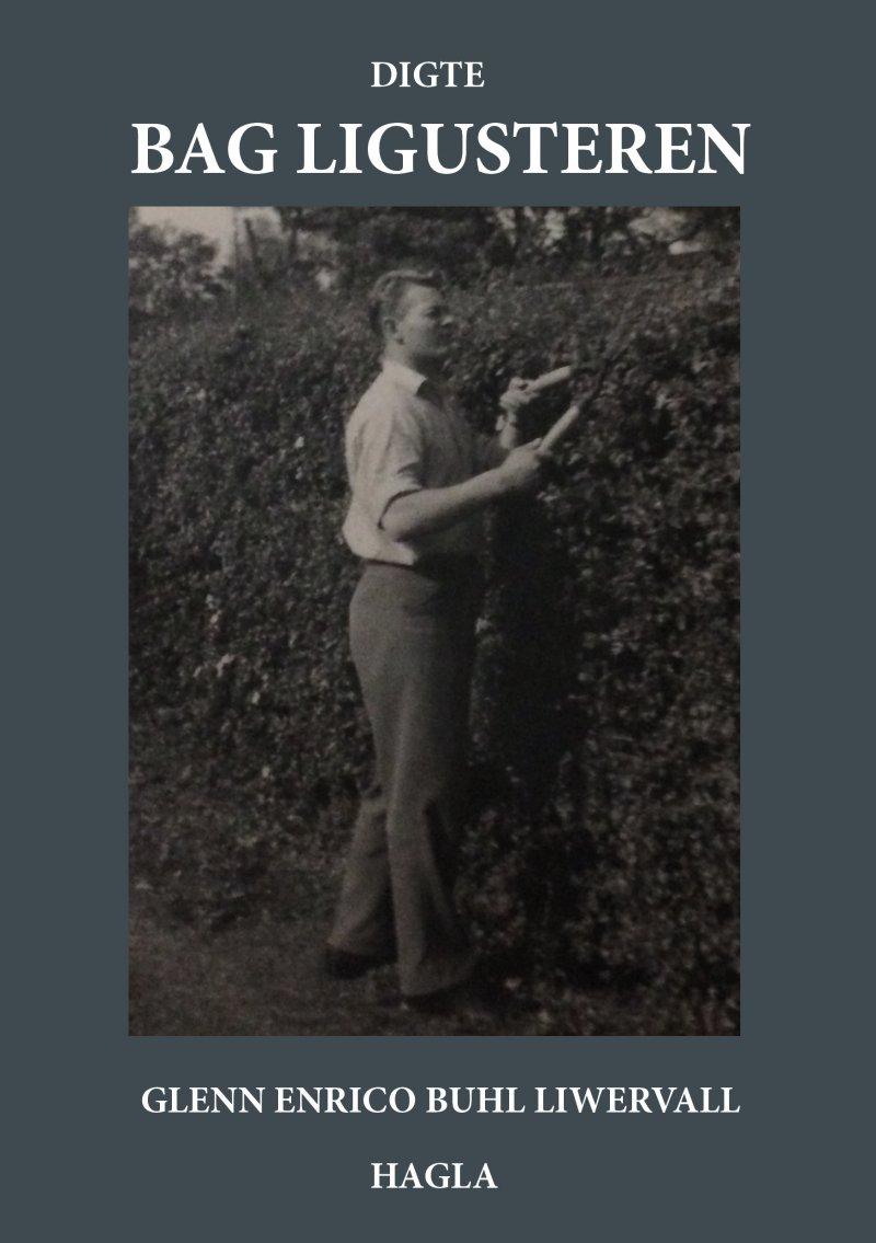Bag Ligusteren - Glenn Enrico Buhl Liwervall - Bog