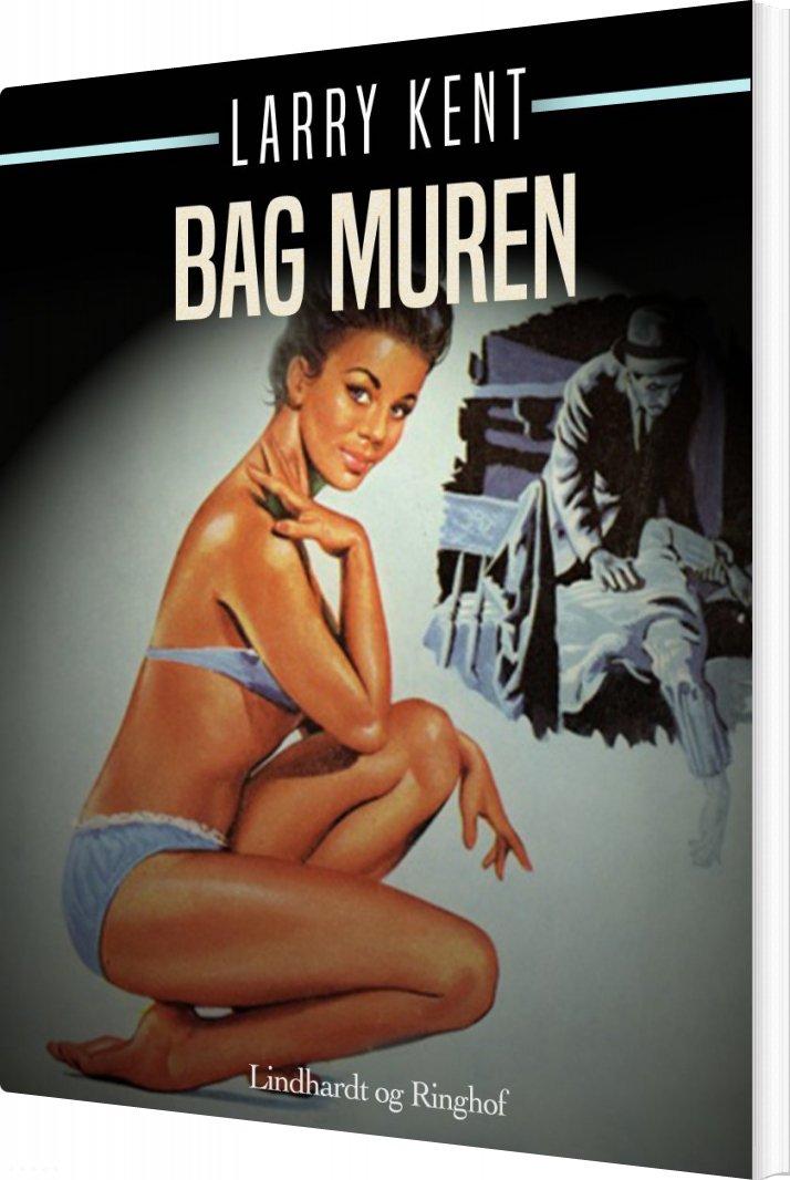 Bag Muren - Larry Kent - Bog
