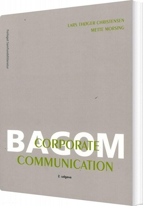Bag Om Corporate Communication - Mette Morsing - Bog