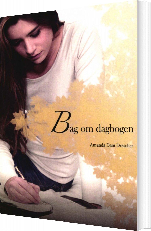 Image of   Bag Om Dagbogen - Amanda Dam Drescher - Bog