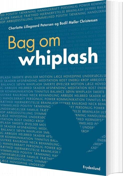Billede af Bag Om Whiplash - Bodil Møller Christensen - Bog