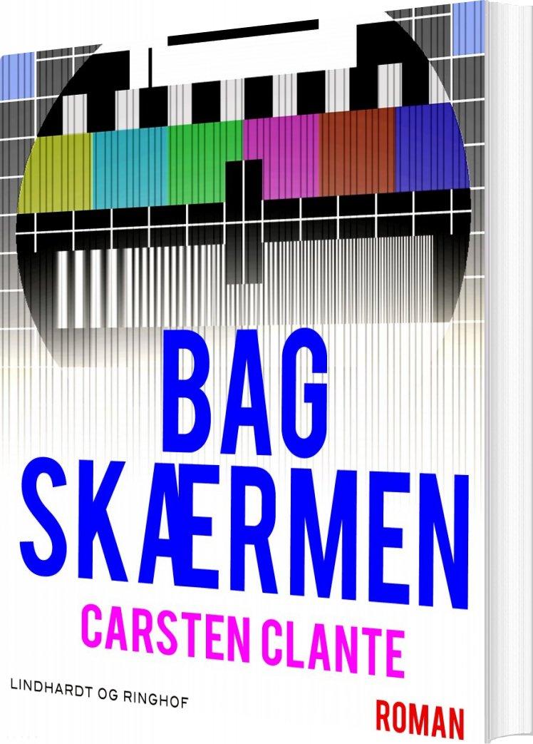 Image of   Bag Skærmen - Carsten Clante - Bog
