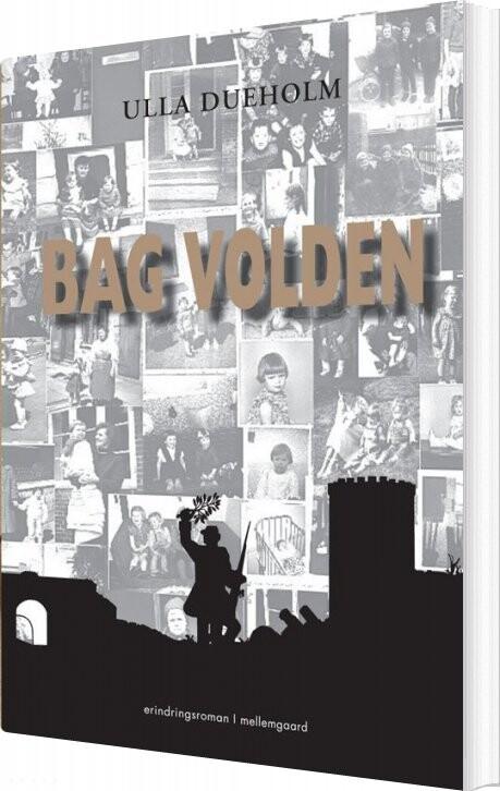 Image of   Bag Volden - Ulla Dueholm - Bog