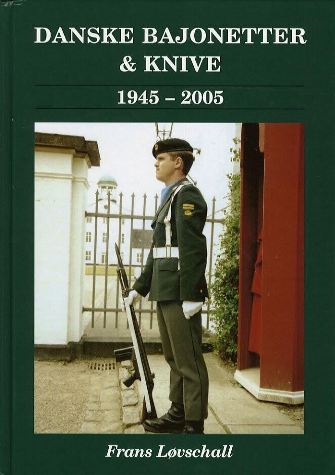 Image of   Bajonetter, Dolke & Knive I Den Danske Hær Og Hjemmeværnet 1945-2005 - Frans Løvschall - Bog