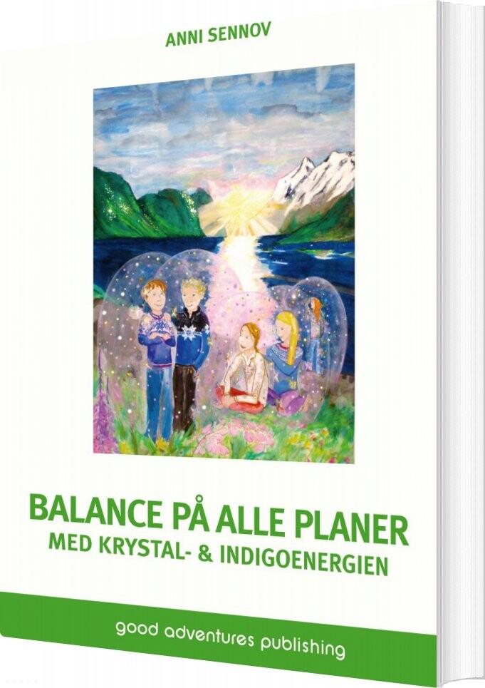Billede af Balance På Alle Planer Med Krystal- & Indigoenergien - Anni Sennov - Bog