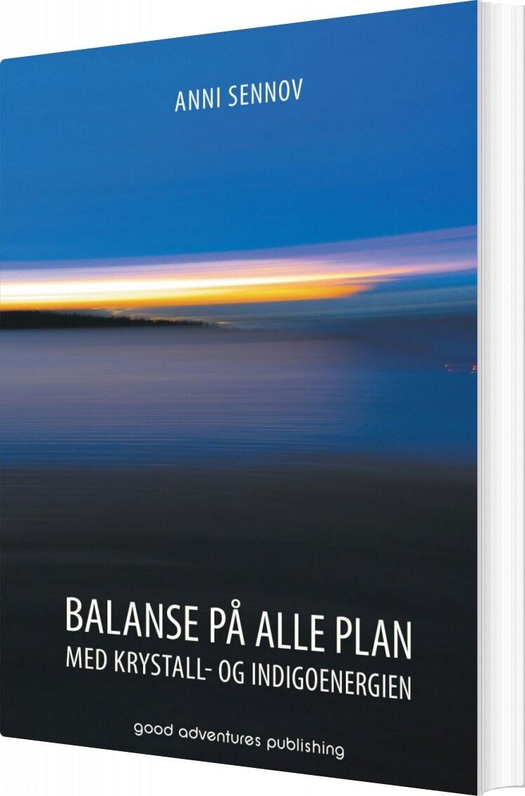 Billede af Balanse På Alle Plan Med Krystall- Og Indigoenergien - Anni Sennov - Bog