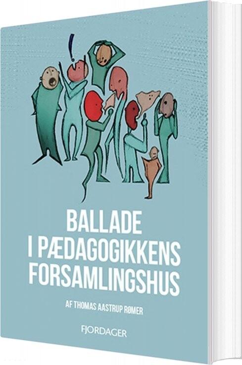 Image of   Ballade I Det Pædagogiske Forsamlingshus - Thomas Aastrup Rømer - Bog