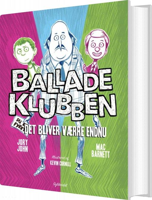 Image of   Balladeklubben 2 - Det Bliver Værre Endnu - Mac Barnett - Bog