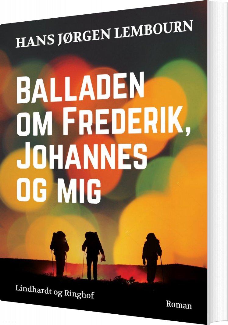 Balladen Om Frederik, Johannes Og Mig - Hans Jørgen Lembourn - Bog