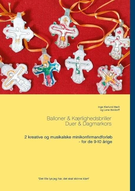 Balloner & Kærlighedsbriller - Duer & Dagmarkors - Lene Bordorff - Bog