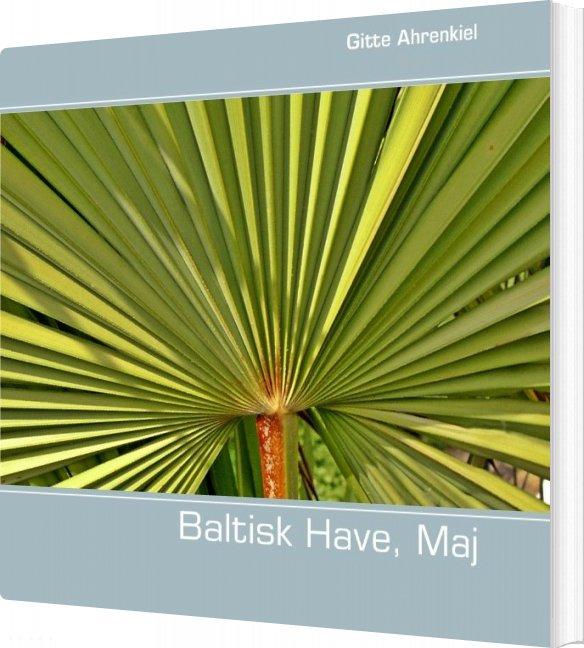 Image of   Baltisk Have, Maj - Gitte Ahrenkiel - Bog