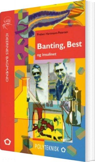 Billede af Banting, Best Og Insulinet - Preben Hartmann-petersen - Bog