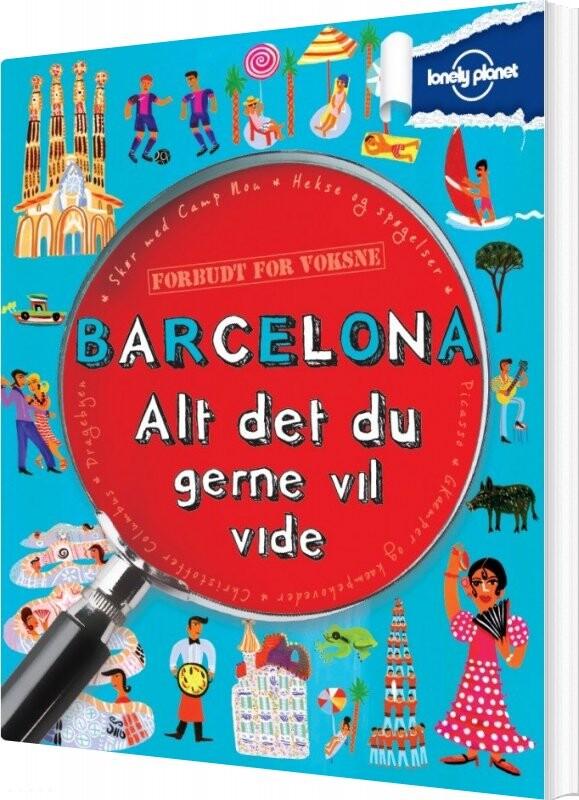 Image of   Barcelona - Alt Det Du Gerne Vil Vide - Diverse - Bog