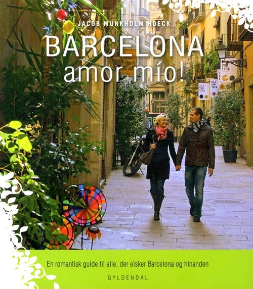 Image of   Barcelona Amor Mío! - Jacob Munkholm Hoeck - Bog
