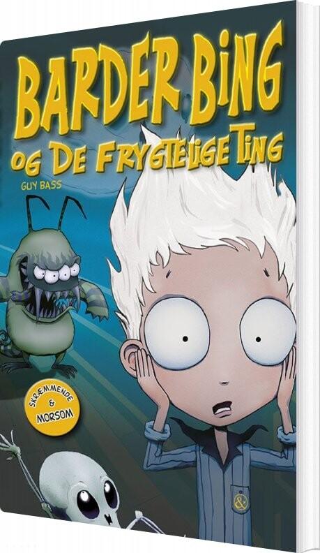 Image of   Barder Bing Og De Frygtelige Ting - Guy Bass - Bog