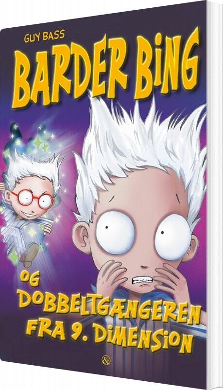 Image of   Barder Bing Og Dobbeltgængeren Fra 9. Dimension - Guy Bass - Bog