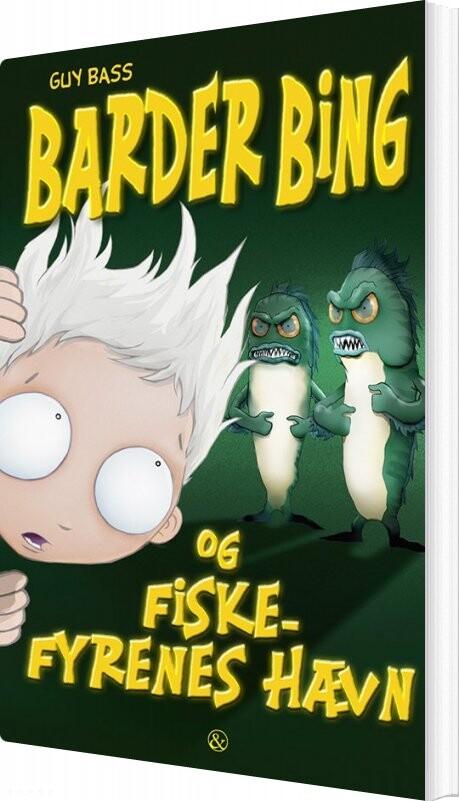 Image of   Barder Bing Og Fiskefyrenes Hævn - Guy Bass - Bog