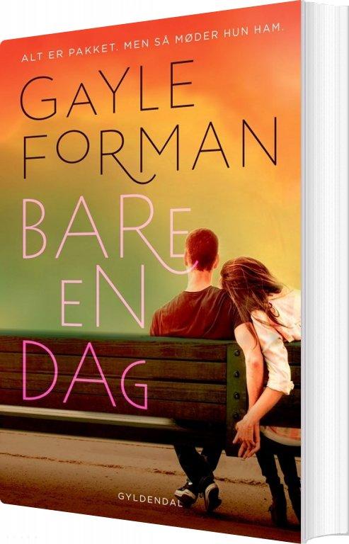 Image of   Bare En Dag - Gayle Forman - Bog