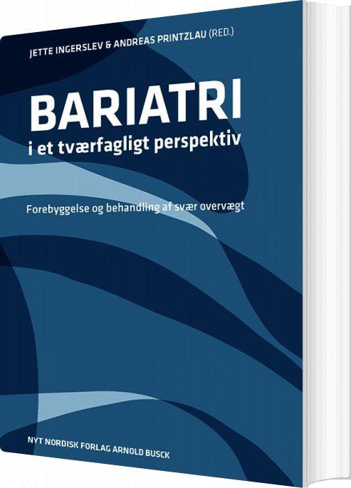 Bariatri I Et Tværfagligt Perspektiv - Jette  Ingerslev - Bog