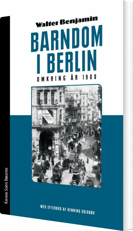 Image of   Barndom I Berlin Omkring år 1900 - Walter Benjamin - Bog