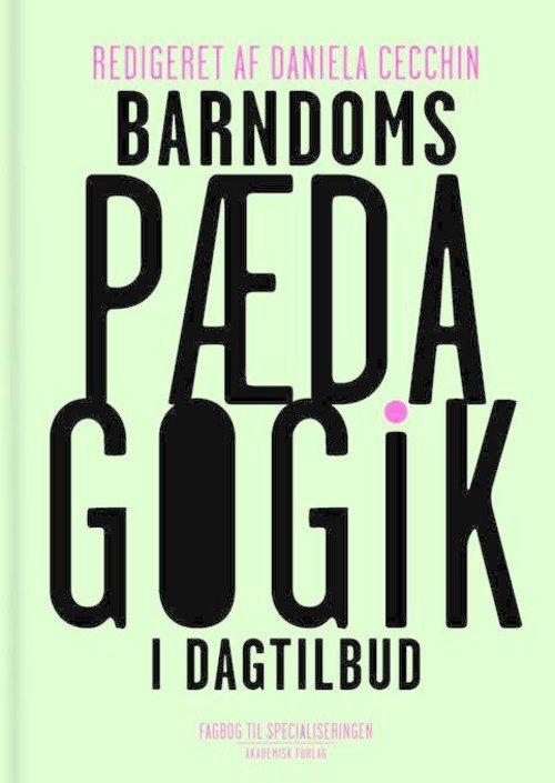 Image of   Barndomspædagogik I Dagtilbud - Daniela Cecchin - Bog