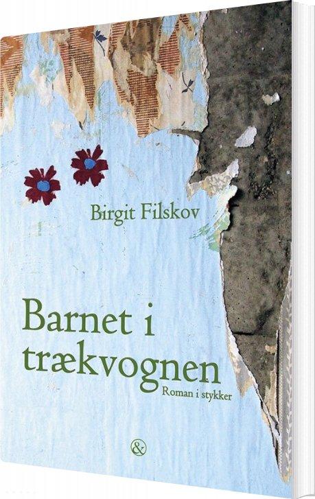 Barnet I Trækvognen - Birgit Filskov - Bog