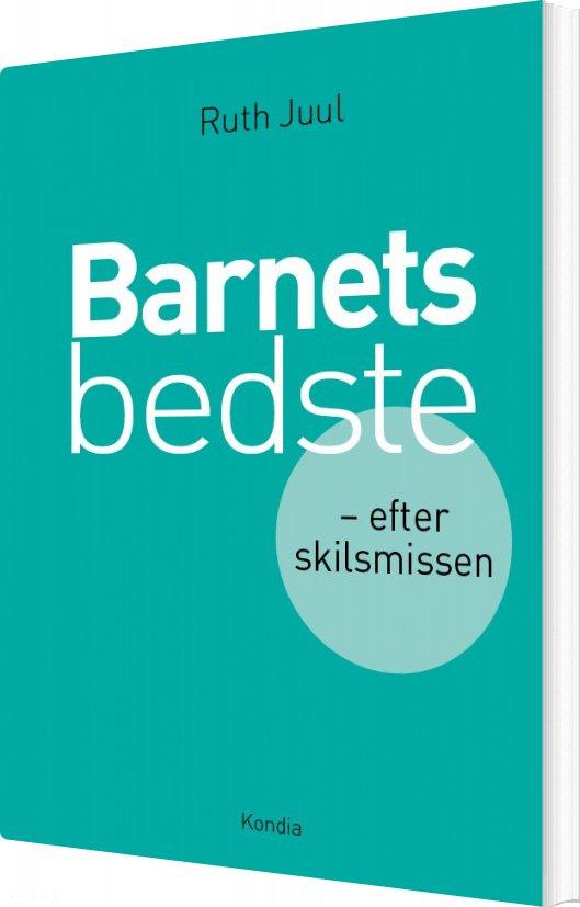 Image of   Barnets Bedste - Ruth Juul - Bog