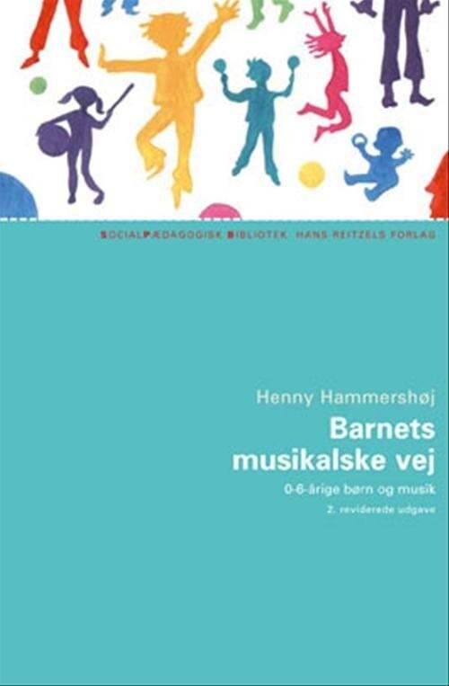 Image of   Barnets Musikalske Vej - Henny Hammershøj - Bog