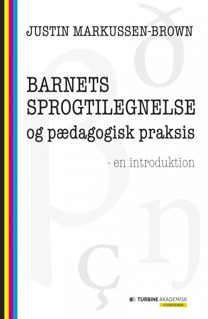 Image of   Barnets Sprogtilegnelse Og Pædagogisk Praksis - Justin Markussen-brown - Bog