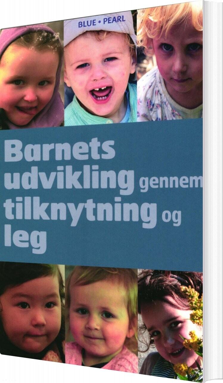 Image of   Barnets Udvikling Gennem Tilknytning Og Leg - Deborah Macnamara - Bog