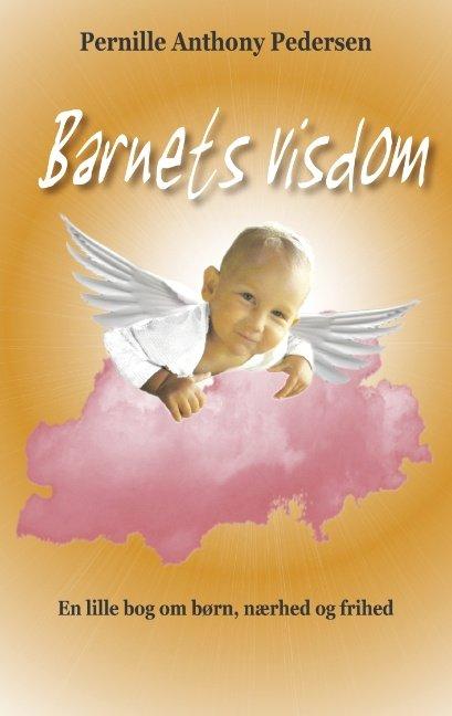 Image of   Barnets Visdom - Pernille Pedersen - Bog