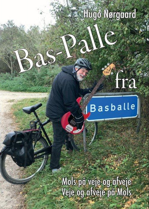 Image of   Bas-palle Fra Basballe - Hugo Nørgaard - Bog