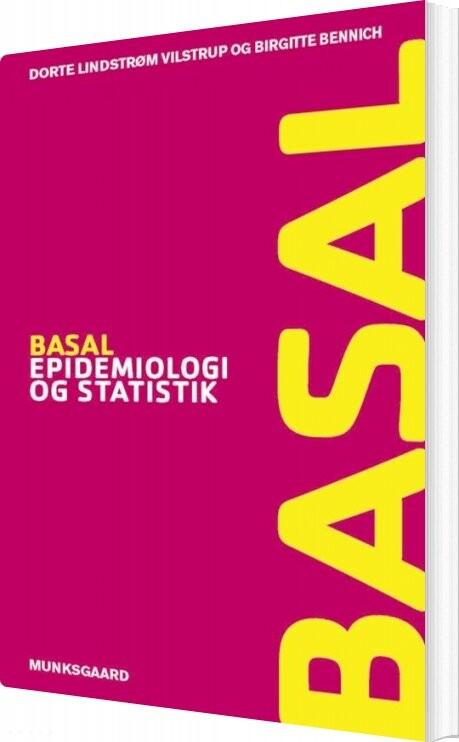 Billede af Basal Epidemiologi Og Statistik - Dorte Lindstrøm Vilstrup - Bog