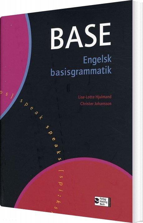 Image of   Base - Engelsk Basisgrammatik - 2. Udgave - Christer Johansson - Bog