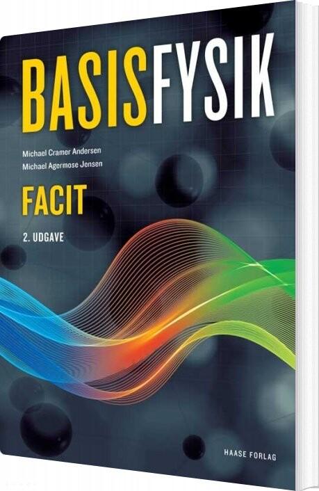 Image of   Basisfysik. Facit, 2. Udgave - Michael Cramer Andersen - Bog