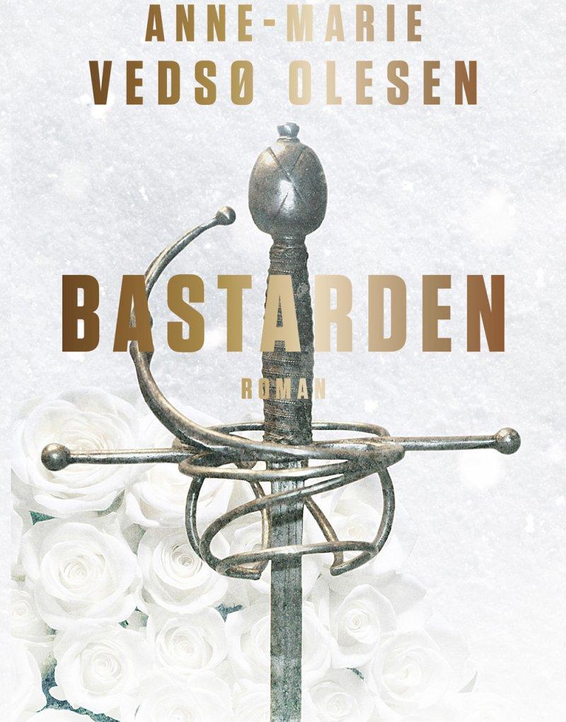 Image of   Bastarden - Anne-marie Vedsø Olesen - Bog
