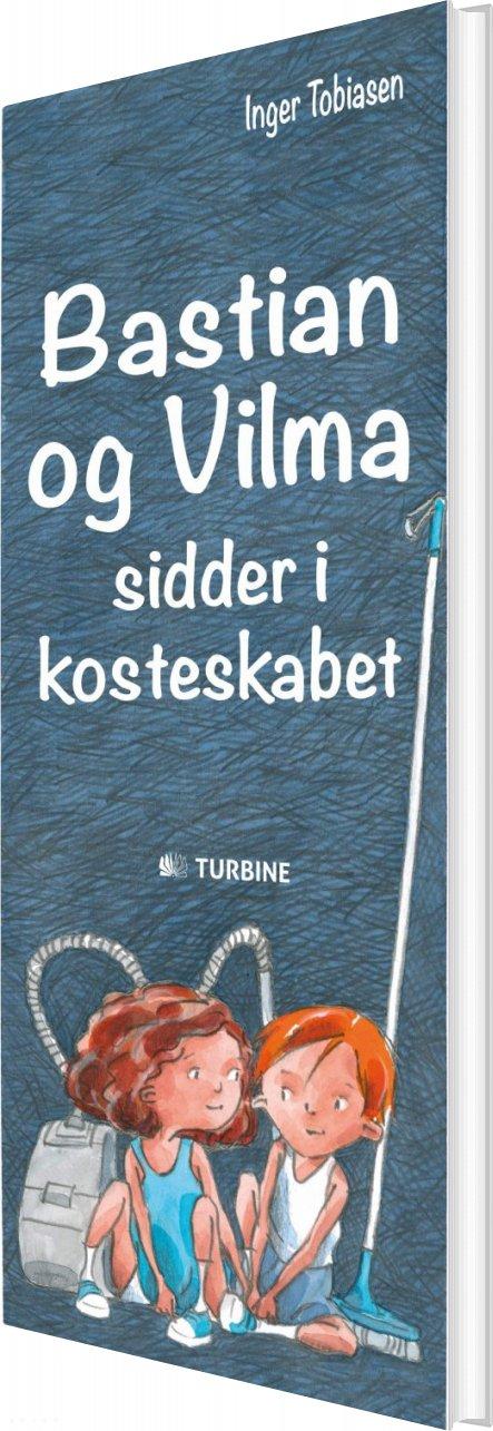 Image of   Bastian Og Vilma Sidder I Kosteskabet - Inger Tobiasen - Bog