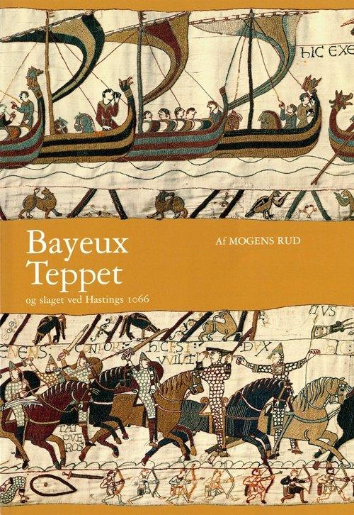 Image of   Bayeux Teppet - Mogens Rud - Bog