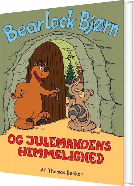 Bearlock Bjørn Og Julemandens Hemmelighed - Thomas Bekker - Bog